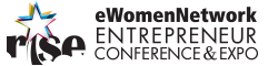 RISE eWomenNetwork Entrepreneur Conference and Expo