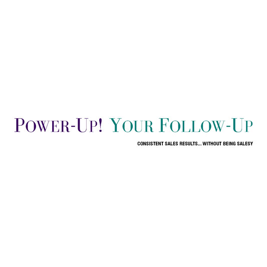 Power-Up! Your Follow-Up